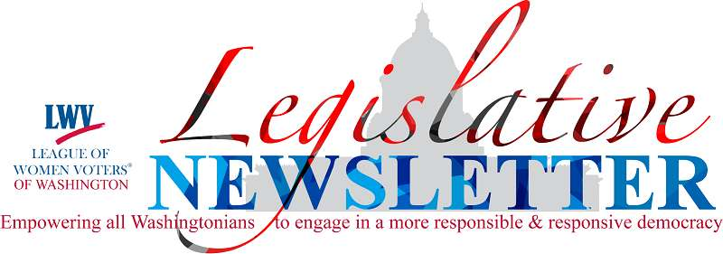 League of Women Voters of Washington. Legislative Newsletter.
