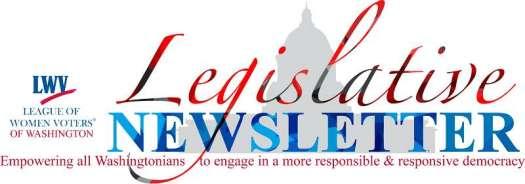 League of Women Voters of Washington. Legislative Newsletter.