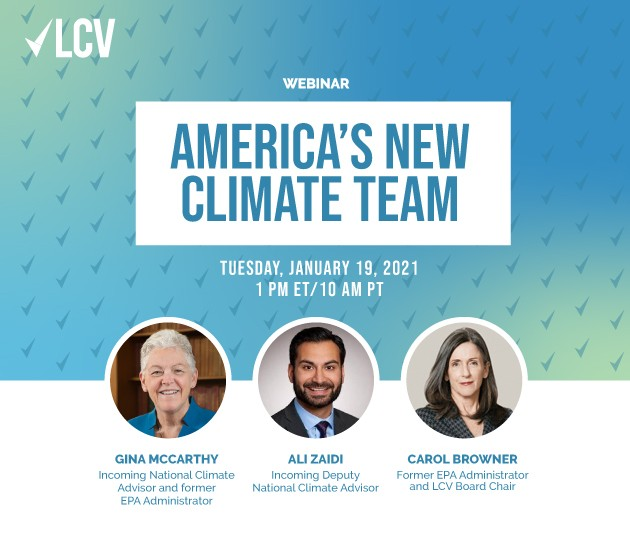 Webinar. America's New Climate Team. Photos of Gina McCarthy, Ali Zaidi and Carol Browner.