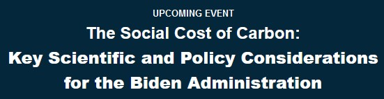 The Social Cost of Carbon: Key Scientific and Policy Considerations for the Biden Administration.