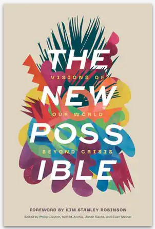 Book. The New Possible. Visions of Our World beyond Crisis.