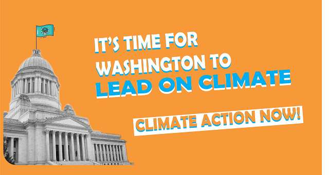 It's time for Washington to Lead on Climate - Three ways to make an impact right now. By Climate Reality Project & Climate Solutions. Displayed beside the Washington Capitol Building.