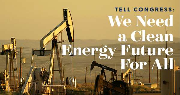 Tell Congress: We need a clean energy future for all.