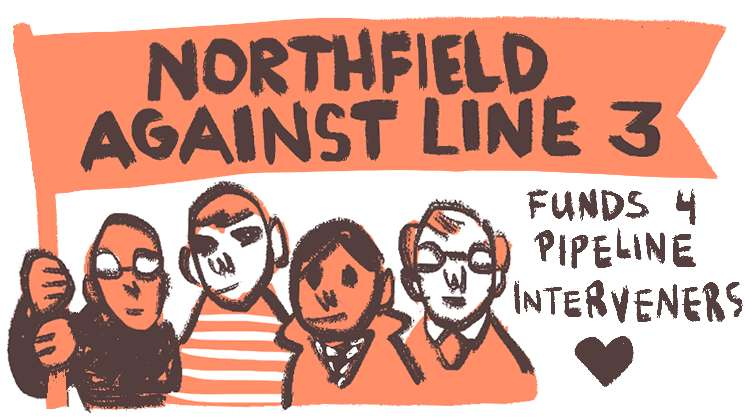 Northfield Against Line 3. Funds 4 pipeline interveners. Four cartoonish characters holding banner.