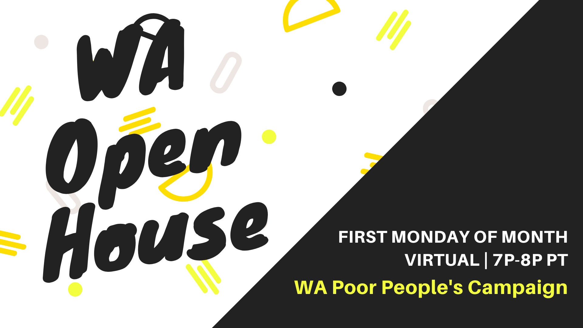 Washington Open House. First Monday of the month. 7 to 8 pm PT.