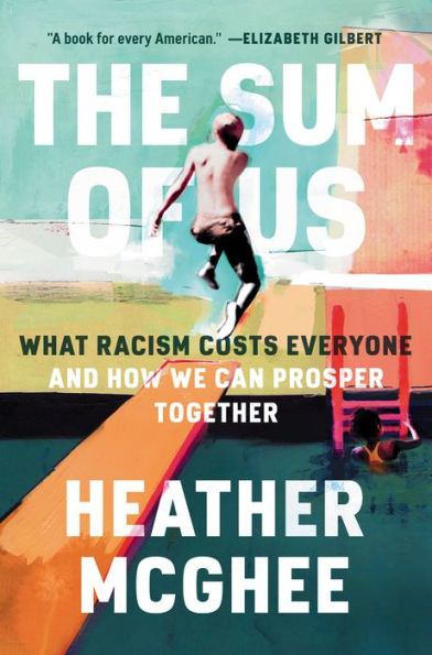The Sum of Us bookcover. Boy jumping off diving board into pool. Subtitle: What Racism Costs Evereone and How We can Prosper Together.