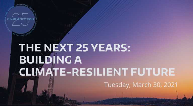 The Next 25 Years: Building a Climate-Resilient Future - Tuesday, March 30