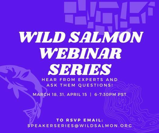 Wild Salmon Webinar Series.