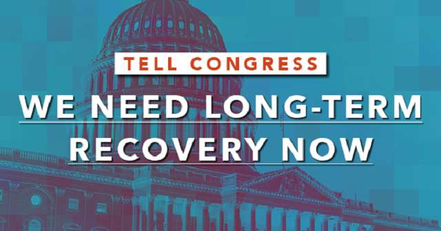 Tell Congress: We need long-term recovery now.
