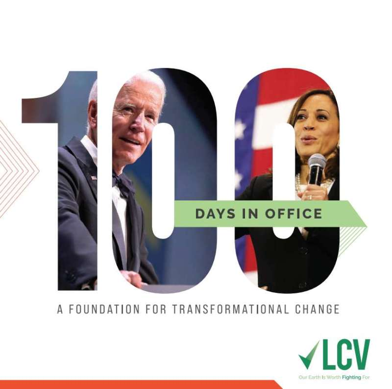 100 days in office. A voundation for transformational change. League of Conservation Voters.