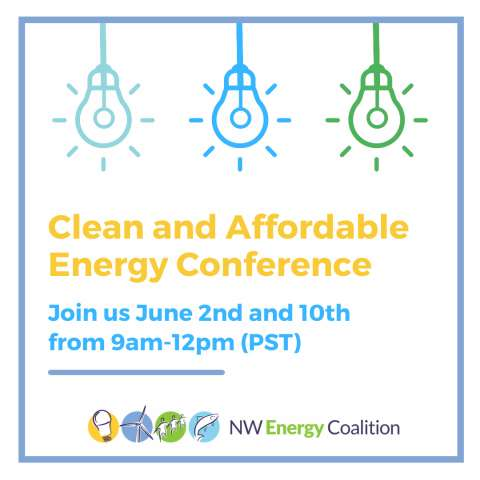 Clean and Affordable Energy Conference. June 2 & 10 9 am - 12 pm PT.