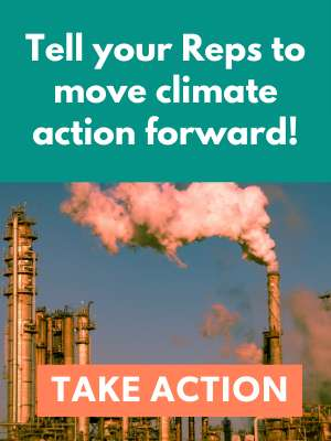 Tell your Trps to move Climate action forward! Take Action.