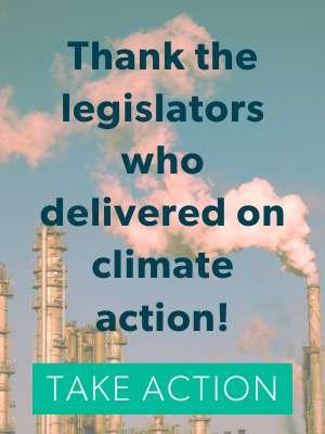 Washington Environmental Council. Thank the legislators who delivered on Climate Action. Take Action