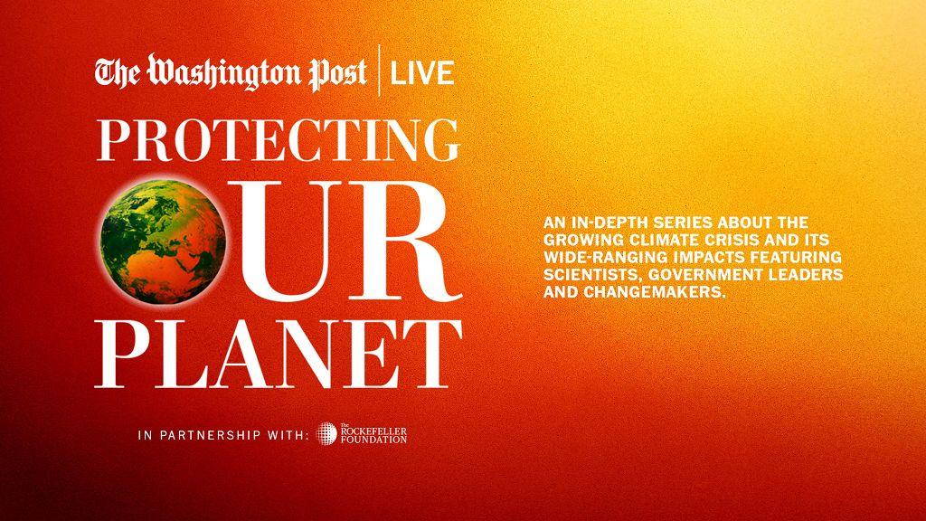 Washington Post. Protecting Our Planet.
