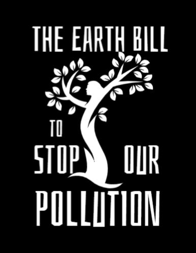 """the Earth Bill - to Stop our Pollution. A """"tree of liberty"""" look-alike."""