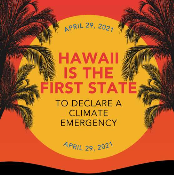 Hawaii is the First State to declare a Climate Emergency.