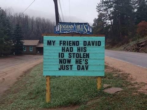 My friend David had his ID stolen. Now he's just Dav.