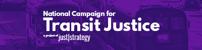 National Campaign for Transit Justice.