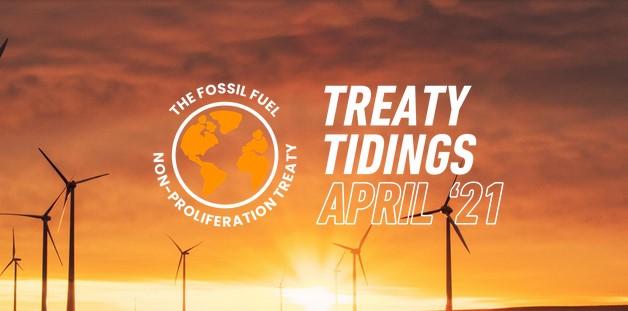 Treaty Tidings April. The Fossil Fuel Non-proliferation Treaty.