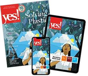 Yes! Magazine. Solving Plastic issue.