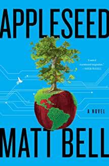 Appleseed book cover - Matt Bell