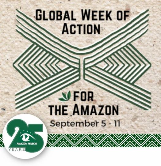 Global Week of Action for the Amazon - Sept 5-11