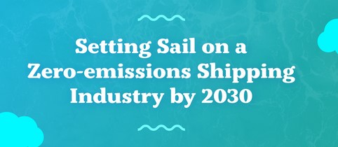 Ship it Zero - Setting sail on a zero-emissions Shipping Industry by 2030