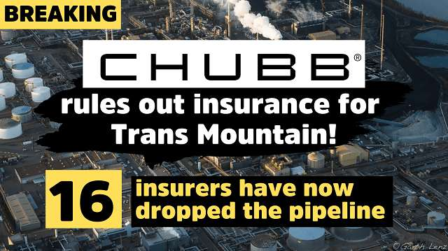 Chubb rules out insurance for Trans Mountain!