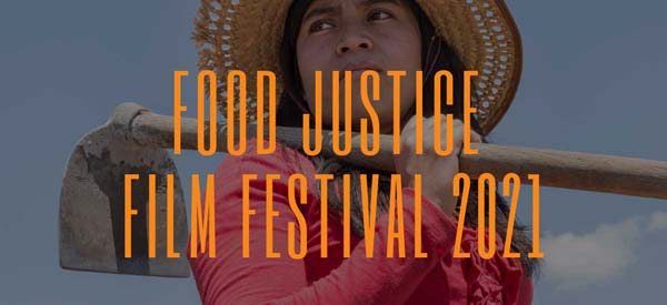 Food Justice Film Festival 2021