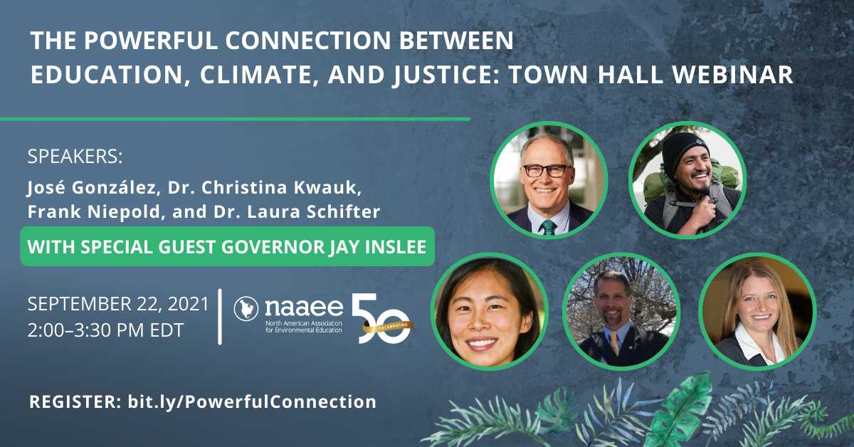 The Powerful Connection Between Education, Climate, and Justice: Town Hall Webinar - Wednesday, September 22, 2021, 2:00pm to 3:30pm