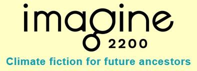 imagine 2200 - Climate fiction for future ancestors
