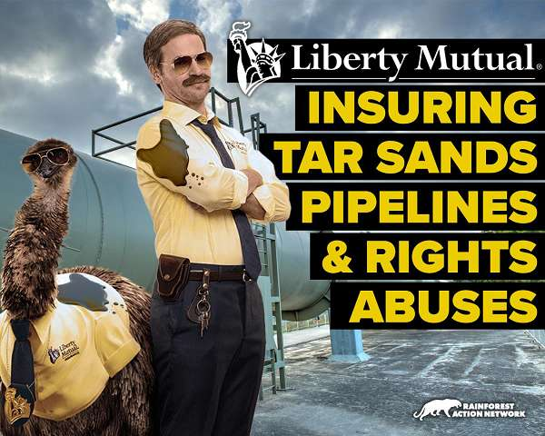 Liberty Mutual - Insuring Tar Sands pipelines & rights abuses. Phony cop and emu.
