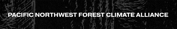 Pacific Northwest Forest Climate Alliance banner