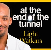 Light Watkins Podcast-at the end of the tunnel